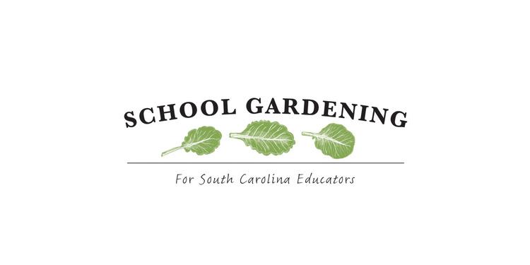 School Gardening for SC Educators 2019 Summer Workshop Series Sponsored by SC Farm to School -Moore Farm Botanical Garden