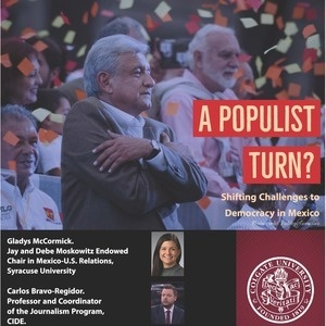 A Populist Turn? Shifting Challenges to Democracy in Mexico, panel discussion with Gladys McCormick, from Syracuse University, and Carlos Bravo-Regidor, from CIDE