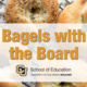 Bagels with the Board: Meet the School of Education Development Advisory Board