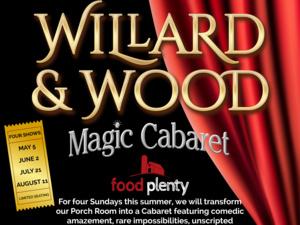 Willard & Wood Magic Cabaret at Food Plenty