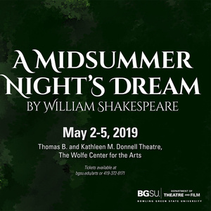 """A Midsummer Night's Dream"" by William Shakespeare  - Theatre and Film Mainstage Production -Spring"