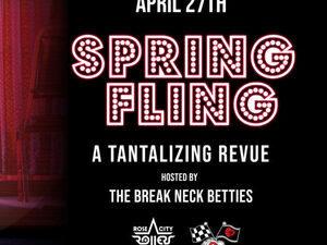 The Break Neck Betties Present: Spring Fling