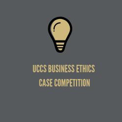 UCCS Business Ethics Case Competition