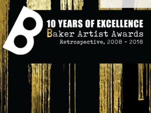 Baker Artist Awards 10 Year Retrospective