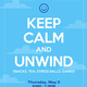 Keep Calm and Unwind