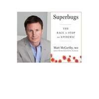 Superbugs by Dr. Matt McCarthy