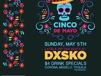 Cinco De Mayo! Sunday! DJ Dxsko! $4 Corona, Modelo & Tequila!