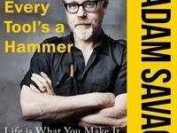 Adam Savage: Every Tool's A Hammer