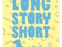 Long Story Short - Convention & Rebellion