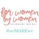 For Women By Women : Handmade Market - Spring 2019