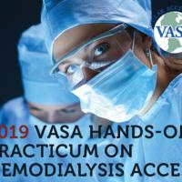 2019 VASA Hands-On Practicum on Hemodialysis Access