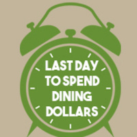 Last Day to Spend Dining Dollars | Dining Services